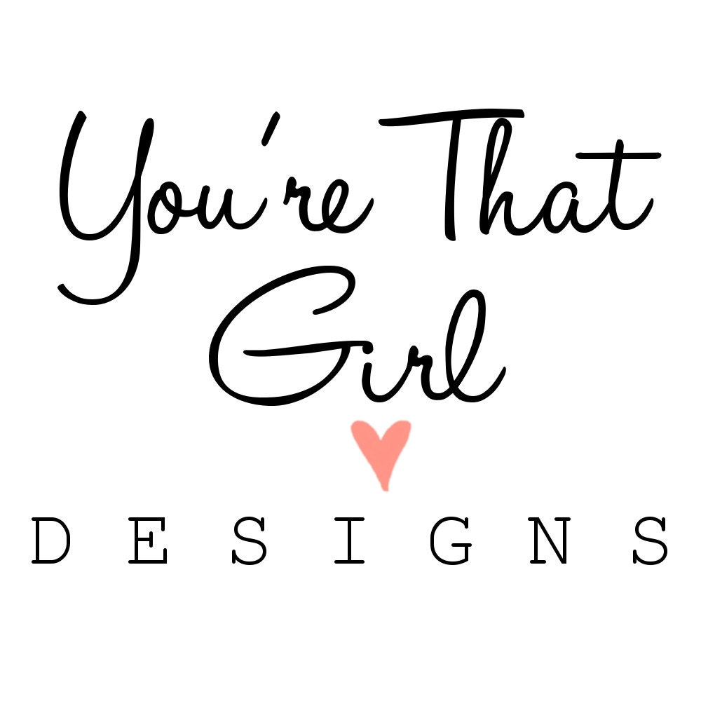 You\'re That Girl Designs by yourethatgirldesigns on Etsy