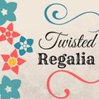 TwistedRegalia