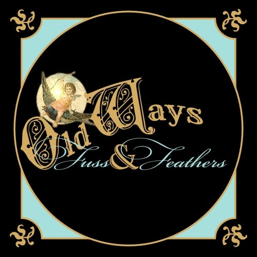 OldWaysFussNFeathers