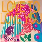 LoveToLoveYou